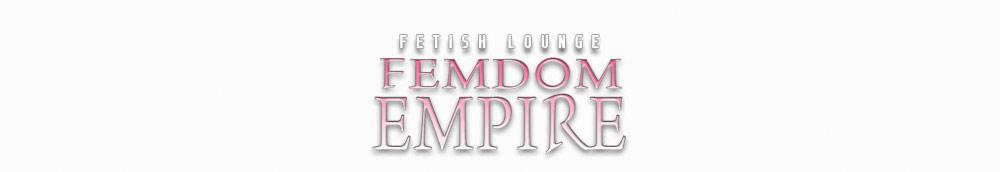 The Fetish Lounge | Femdom Empire | Dominastudio Berlin Brandenburg